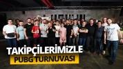 Takipçilerimizle PUBG turnuvası yaptık! (Video)