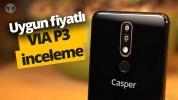 Uygun fiyatlı Casper VIA P3 inceleme