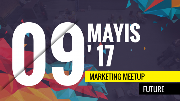 Marketing Meetup Yaklaşıyor!