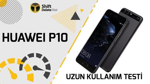 Huawei P10: Uzun Kullanım Testi